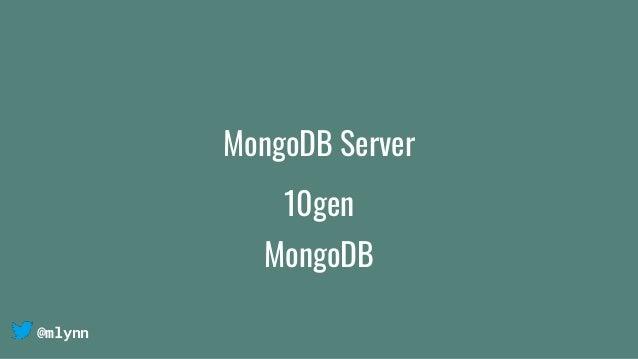 @mlynn MongoDB Server 10gen MongoDB