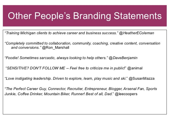 """Other People's Branding Statements <ul><li>"""" Training Michigan clients to achieve career and business success."""" @HeatherEC..."""