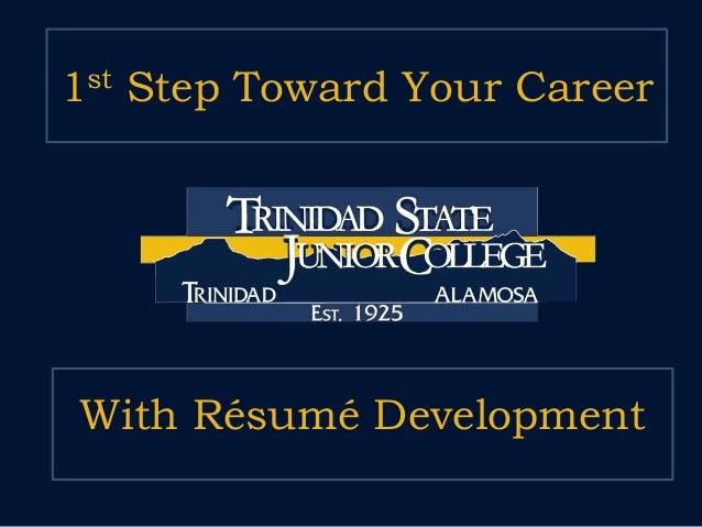 With Résumé Development 1st Step Toward Your Career