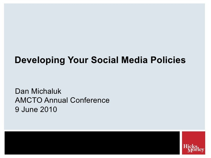 Developing Your Social Media Policies Dan Michaluk AMCTO Annual Conference 9 June 2010
