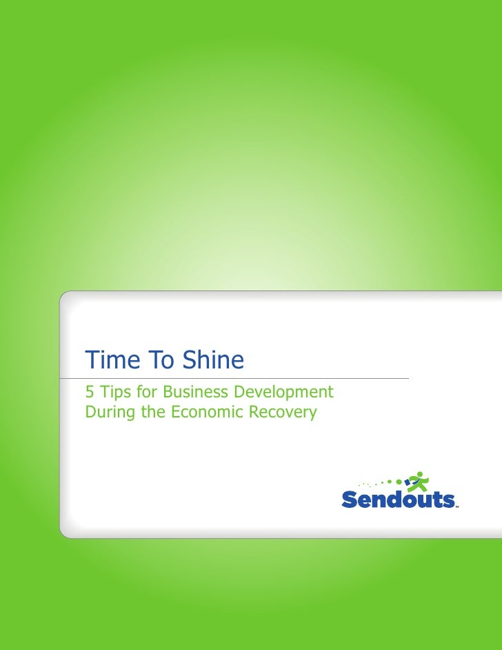 Time To Shine5 Tips for Business DevelopmentDuring the Economic Recovery