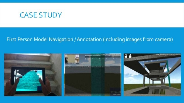 CASE STUDY First Person Model Navigation / Annotation (including images from camera)
