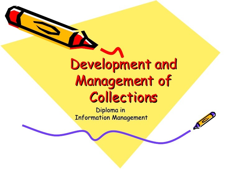 Development and Management of Collections Diploma in  Information Management