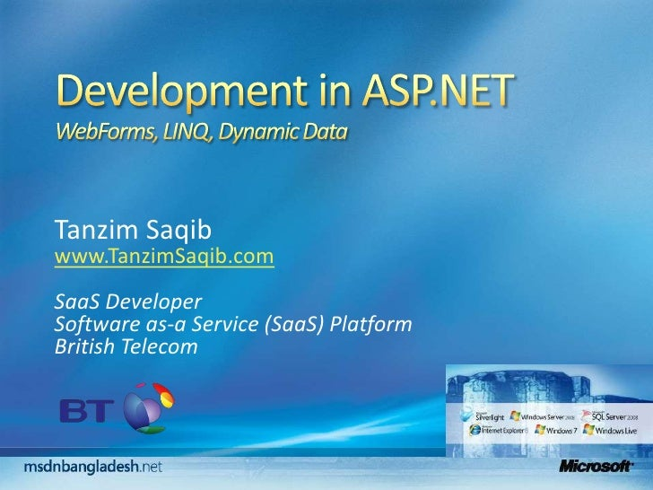 Development in ASP.NETWebForms, LINQ, Dynamic Data<br />TanzimSaqib<br />www.TanzimSaqib.com<br />SaaS Developer <br />Sof...