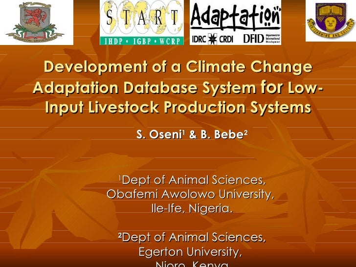 Development of a Climate Change Adaptation Database System  for  Low-Input Livestock Production Systems S. Oseni 1  & B. B...