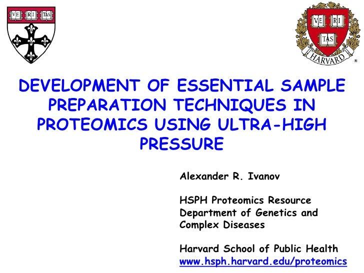 DEVELOPMENT OF ESSENTIAL SAMPLE    PREPARATION TECHNIQUES IN   PROTEOMICS USING ULTRA-HIGH             PRESSURE           ...