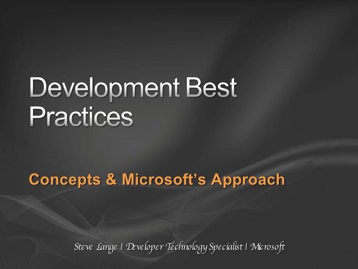 Concepts & Microsoft's Approach Steve Lange   Developer Technology Specialist   Microsoft