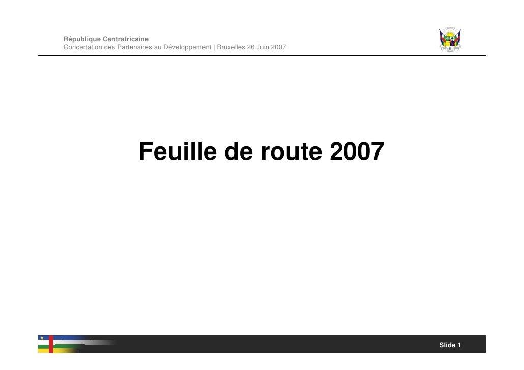 République Centrafricaine Concertation des Partenaires au Développement | Bruxelles 26 Juin 2007                          ...