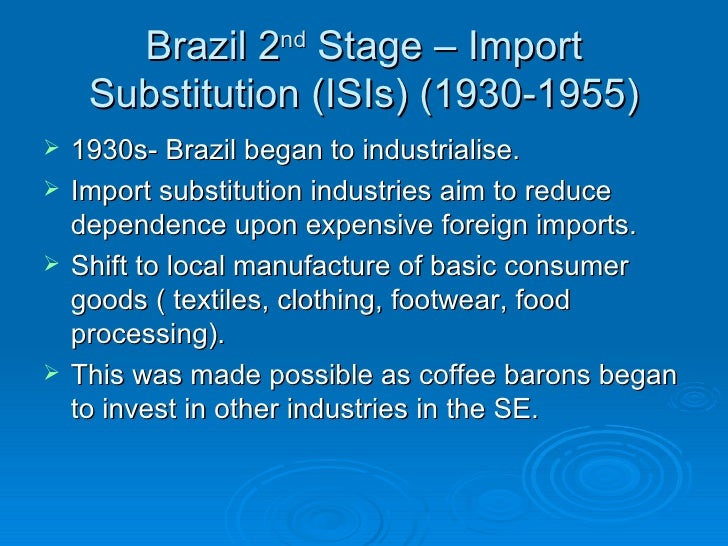 the description of import substitution developmental strategy Import substitution industrialization (isi), development strategy focusing on  promoting domestic production of previously imported goods to foster  industrialization.