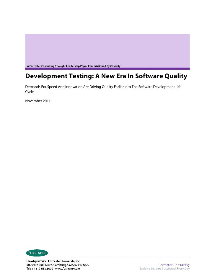 A Forrester Consulting Thought Leadership Paper Commissioned By CoverityDevelopment Testing: A New Era In Software Quality...
