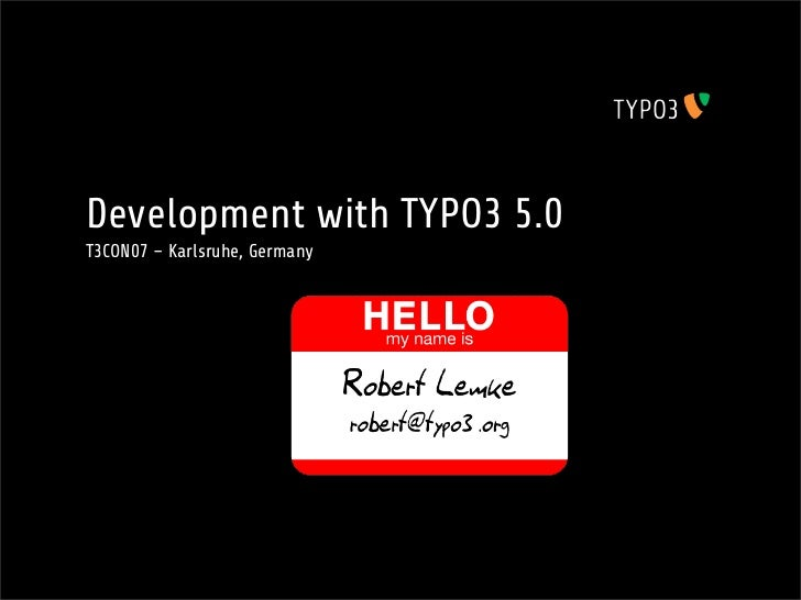 Development with TYPO3 5.0T3CON07 –Karlsruhe, Germany