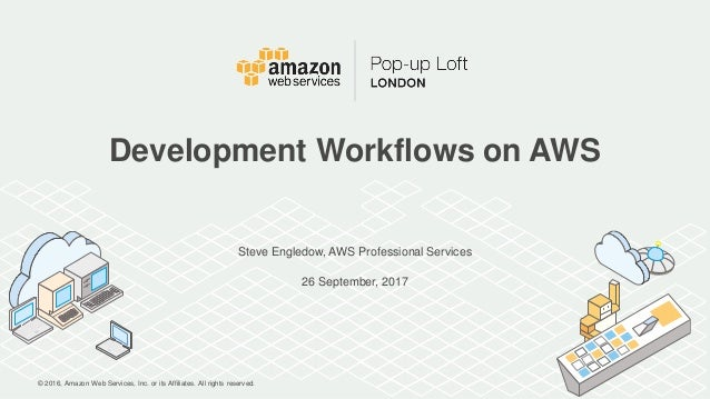 © 2016, Amazon Web Services, Inc. or its Affiliates. All rights reserved. Steve Engledow, AWS Professional Services 26 Sep...