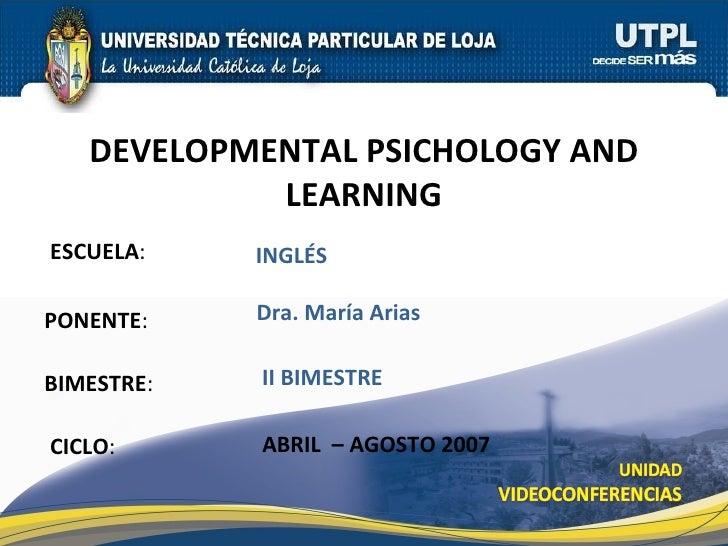 ESCUELA : PONENTE : BIMESTRE : DEVELOPMENTAL PSICHOLOGY AND LEARNING CICLO : INGLÉS II BIMESTRE Dra. María Arias ABRIL  – ...