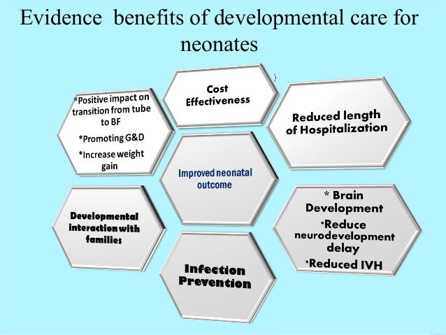 Evidence benefits of developmental care for neonates