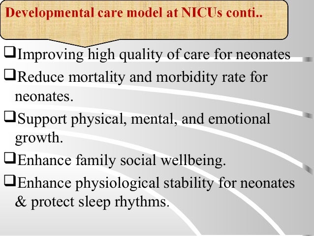 Improving high quality of care for neonates Reduce mortality and morbidity rate for neonates. Support physical, mental,...