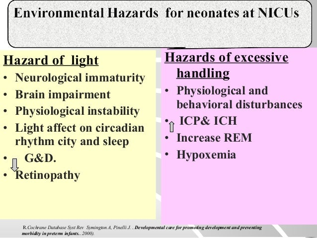 Hazard of light • Neurological immaturity • Brain impairment • Physiological instability • Light affect on circadian rhyth...