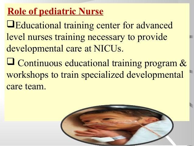 Educational training center for advanced level nurses training necessary to provide developmental care at NICUs.  Contin...