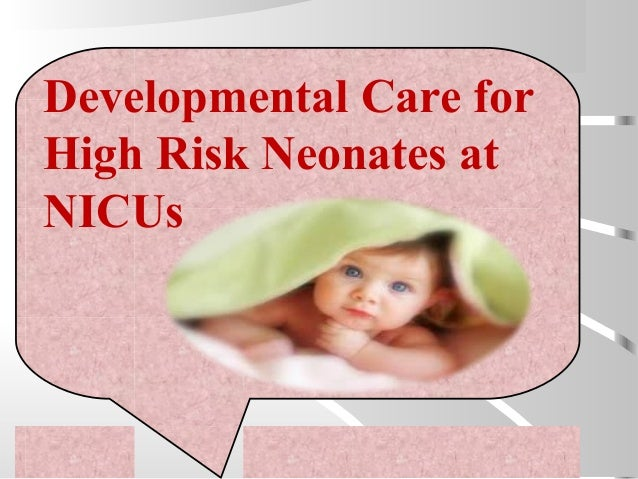 Developmental Care for High Risk Neonates at NICUs