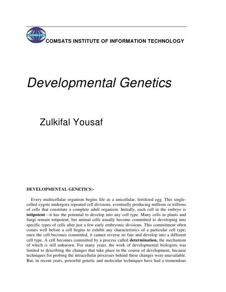COMSATS INSTITUTE OF INFORMATION TECHNOLOGY<br />Developmental Genetics <br />                   <br />Zulkifal Yousaf<br ...