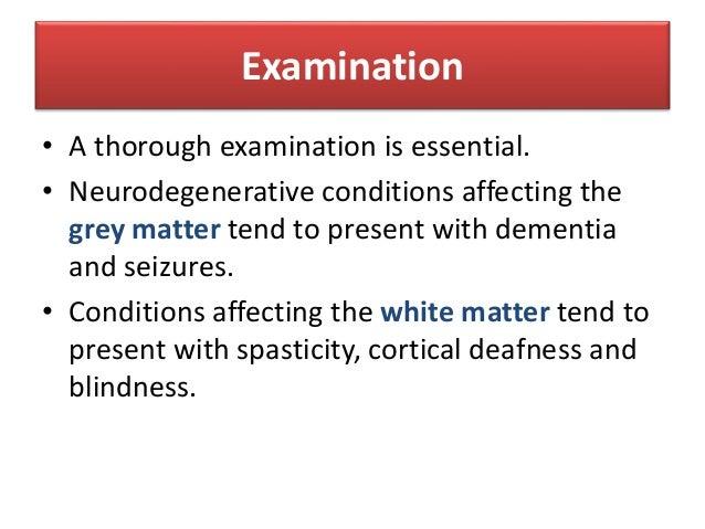 • Dysmorphic features - Down syndrome, mucopolysaccharidoses • Neurocutaneous signs- ataxia telangiectasia, Sturge-Weber s...