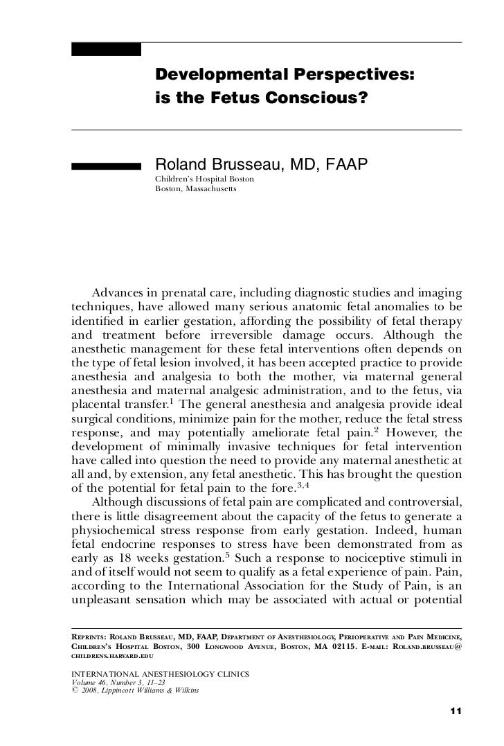Developmental Perspectives:                     is the Fetus Conscious?                     Roland Brusseau, MD, FAAP     ...