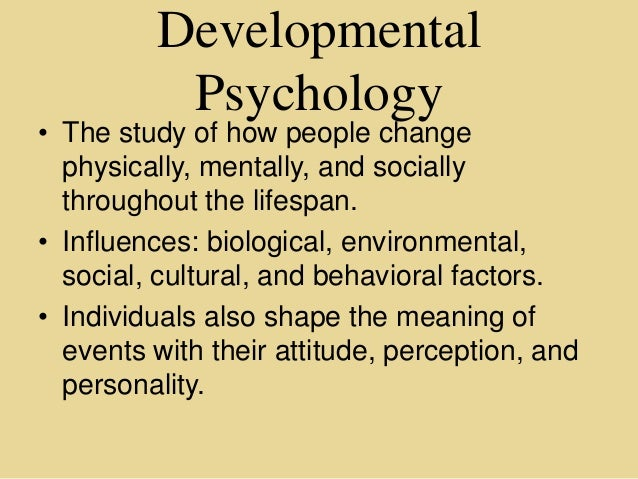 developmental psychology and life Need help with your developmental psychology homework and tests these articles can help you understand the psychology of human development.