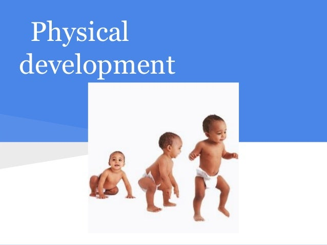 Physicaldevelopment