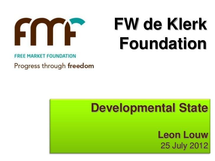 FW de Klerk    FoundationDevelopmental State          Leon Louw           25 July 2012
