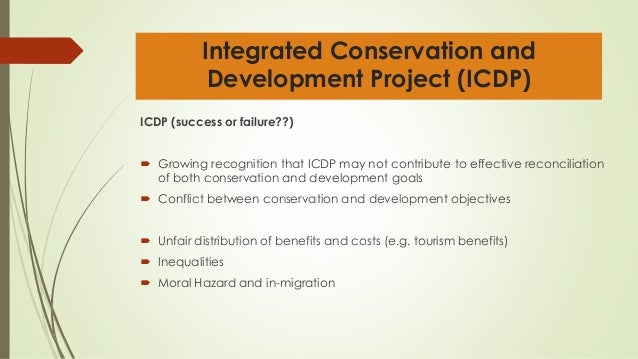 integrated conservation development projects essay Communities, community participation in the management of campfire  projects,  of integrated conservation and development projects (icdps)[17, 18]   summary of pa staff-community perceptions of their relationship.