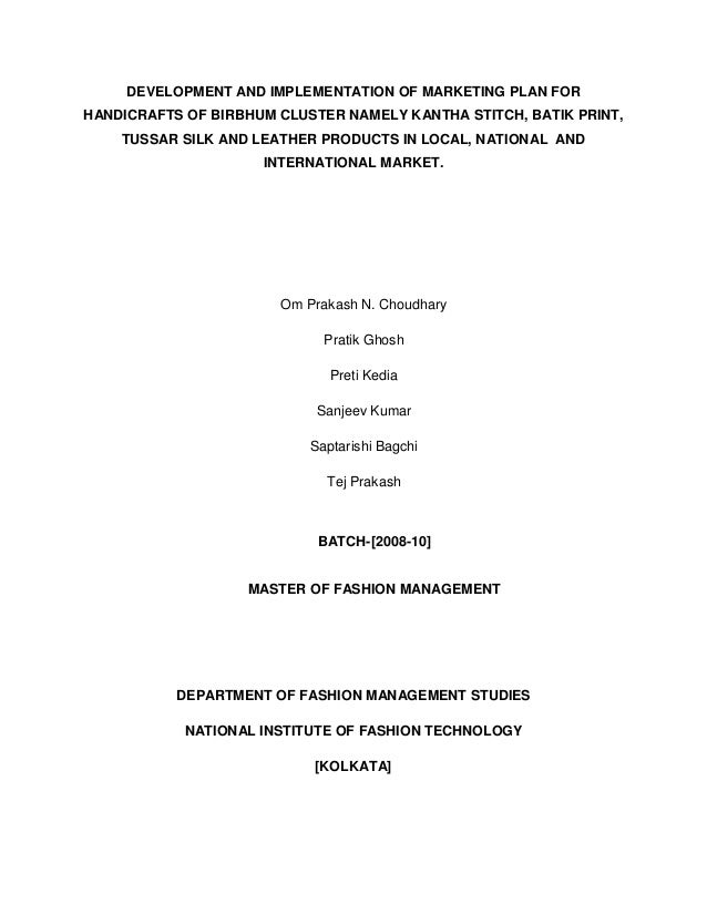 DEVELOPMENT AND IMPLEMENTATION OF MARKETING PLAN FOR HANDICRAFTS OF BIRBHUM CLUSTER NAMELY KANTHA STITCH, BATIK PRINT, TUS...