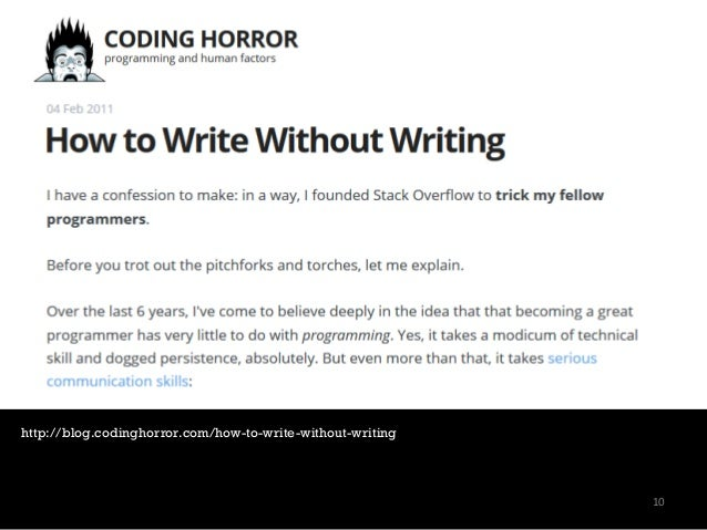 http://blog.codinghorror.com/how-to-write-without-writing 10 10