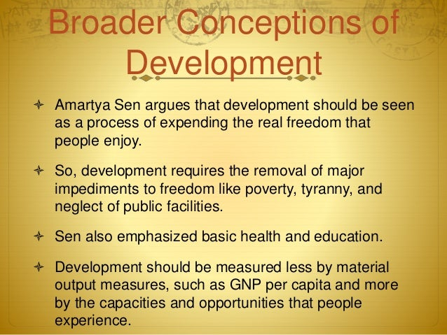 development as freedom Under what conditions can new technologies enhance the well-being of poor communities the study designs an alternative evaluation framework (aef) that applies amartya sen's capability approach to the study of information and communications technologies (icts) in order to place people's well.