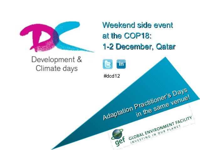 Weekend side eventat the COP18:1-2 December, Qatar#dcd12                             s                        s Day !     ...