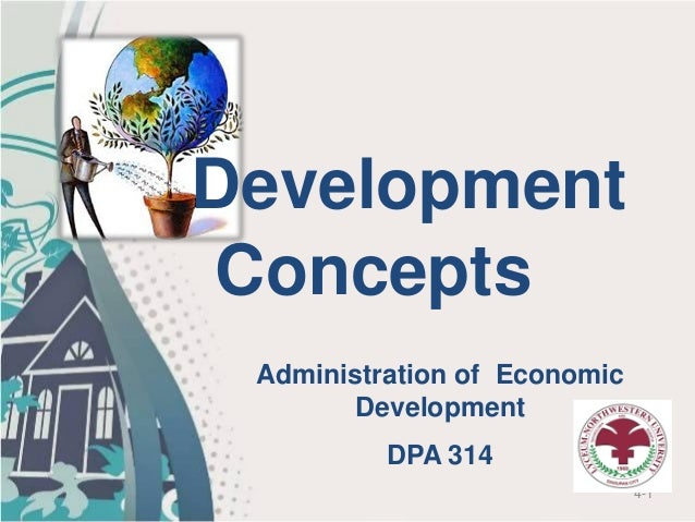 4-1 Administration of Economic Development DPA 314 Development Concepts