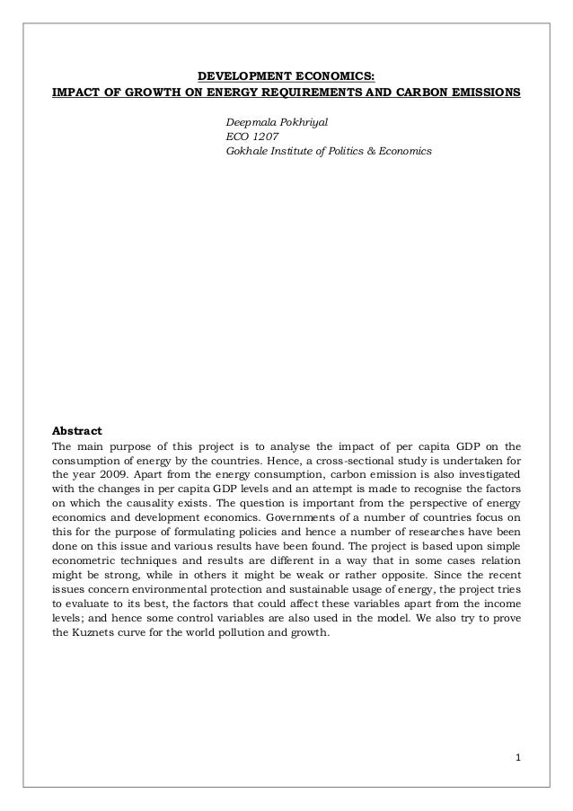 DEVELOPMENT ECONOMICS: IMPACT OF GROWTH ON ENERGY REQUIREMENTS AND CARBON EMISSIONS Deepmala Pokhriyal ECO 1207 Gokhale In...
