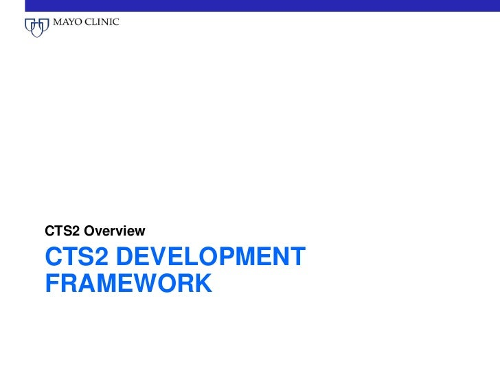 CTS2 OverviewCTS2 DEVELOPMENTFRAMEWORK