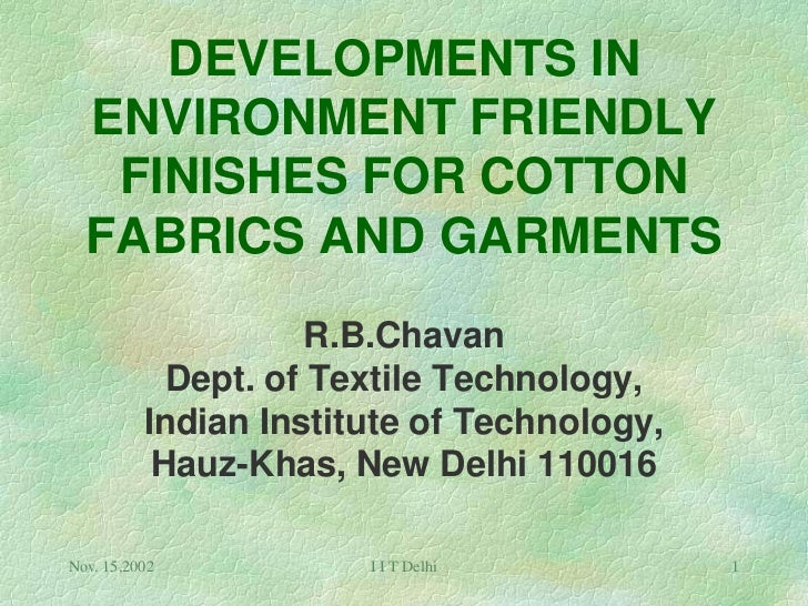 DEVELOPMENTS IN  ENVIRONMENT FRIENDLY   FINISHES FOR COTTON  FABRICS AND GARMENTS                    R.B.Chavan           ...