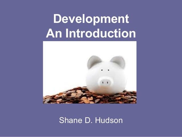Development An Introduction Shane D. Hudson