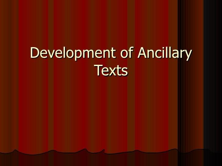 Development of Ancillary Texts