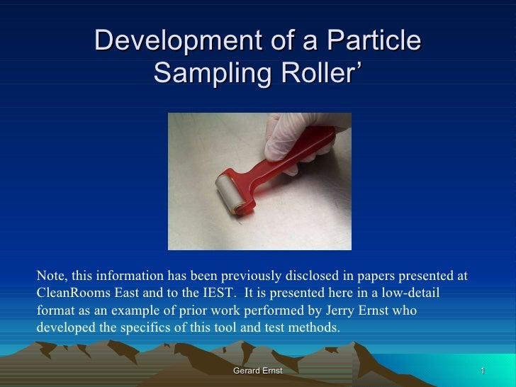 Development of a Particle Sampling Roller' Note, this information has been previously disclosed in papers presented at Cle...