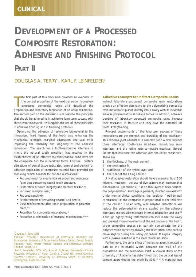CLINICAL DEVELOPMENT OF A PROCESSED COMPOSITE RESTORATION: ADHESIVE AND FINISHING PROTOCOL PART II DOUGLAS A. TERRY1 , KAR...