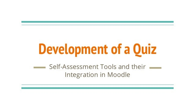 Development of a Quiz Self-Assessment Tools and their Integration in Moodle