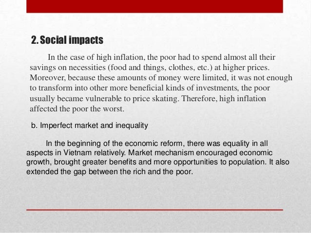 2. Social impacts In the case of high inflation, the poor had to spend almost all their savings on necessities (food and t...