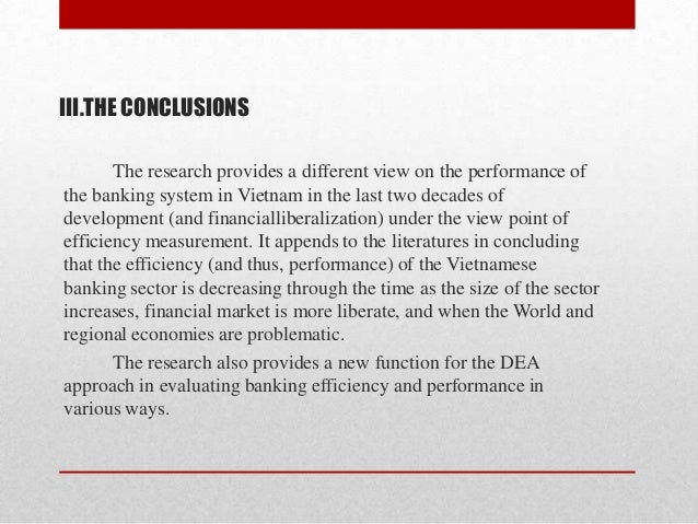 III.THE CONCLUSIONS The research provides a different view on the performance of the banking system in Vietnam in the last...