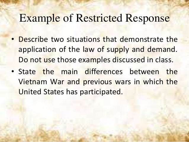 restricted response essay item Objectives & selected response items (fill-in-the-blank, short answer, essay • select the item type that provides the.