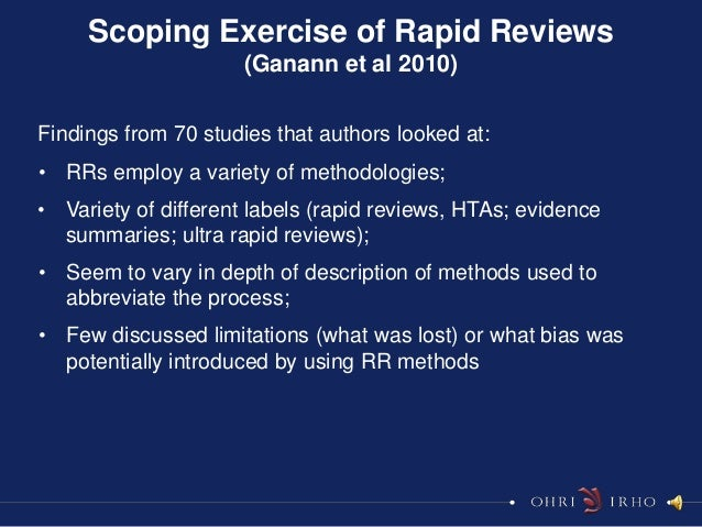 Scoping Exercise of Rapid Reviews                     (Ganann et al 2010)Findings from 70 studies that authors looked at:•...