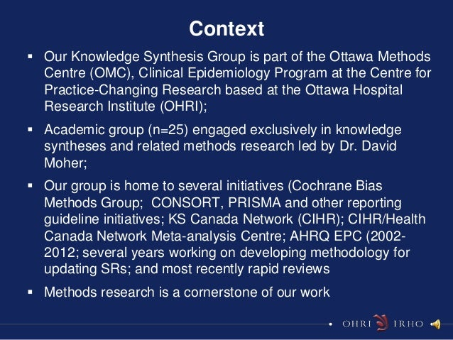 Context Our Knowledge Synthesis Group is part of the Ottawa Methods  Centre (OMC), Clinical Epidemiology Program at the C...