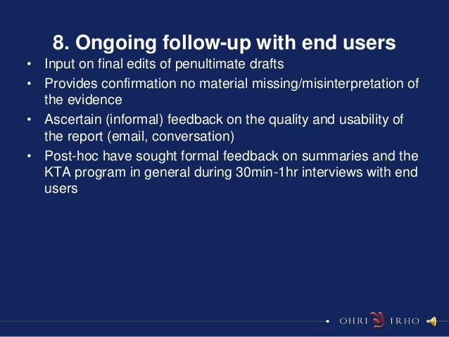 8. Ongoing follow-up with end users• Input on final edits of penultimate drafts• Provides confirmation no material missing...