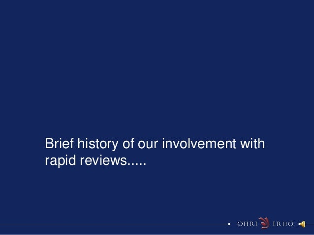 Brief history of our involvement withrapid reviews.....