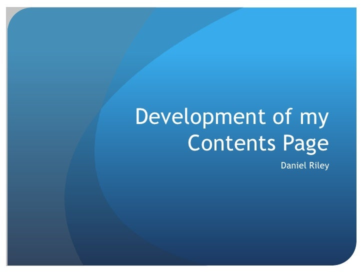 Development of my Contents Page<br />Daniel Riley<br />